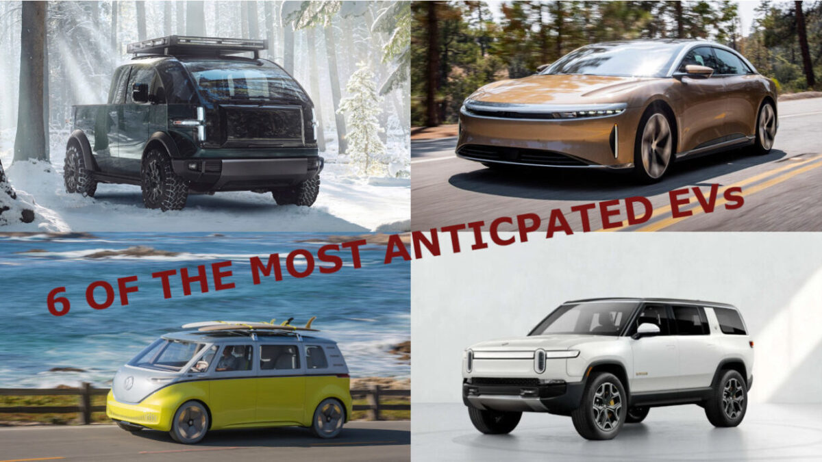 Six of the most anticipated EVs